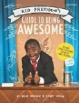 Kid Pres Guide to Being Awesome