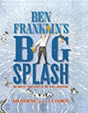 Ben Franklin Big Splash