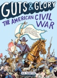 guts and glory civil war