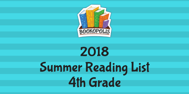 Bookopolis 4th Grade Summer Reading Picks 2018 Mayor Of Bookopolis