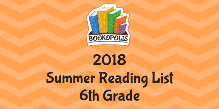Bookopolis 6th Grade Summer Reading Picks 2018 Mayor Of Bookopolis