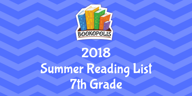 Bookopolis 7th Grade Summer Reading Picks 2018 Mayor Of Bookopolis